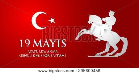 19 Mayis Ataturk'u Anma, Genclik Ve Spor Bayrami. Translation From Turkish: 19Th May Of Ataturk, You