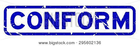 poster of Grunge blue conform word square rubber seal stamp on white background