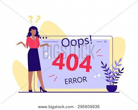 Error 404, Page Not Found, Disconnection From The Internet, Unavailable Page. Woman Is Standing Near