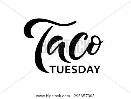 Taco Tuesday. Vector Illustration. Promotion Sign Graphic Ptint. Traditional Mexican Cuisine. Hand D