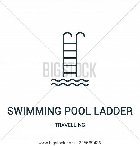 Swimming Pool Ladder Icon Isolated On White Background From Travelling Collection. Swimming Pool Lad
