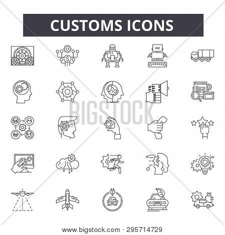 Customs Line Icons, Signs Set, Vector. Customs Outline Concept, Illustration: Control, Customs, Isol