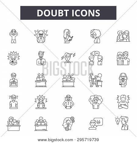 Doubt Line Icons, Signs Set, Vector. Doubt Outline Concept, Illustration: Doubt, Question, Mark, Pro