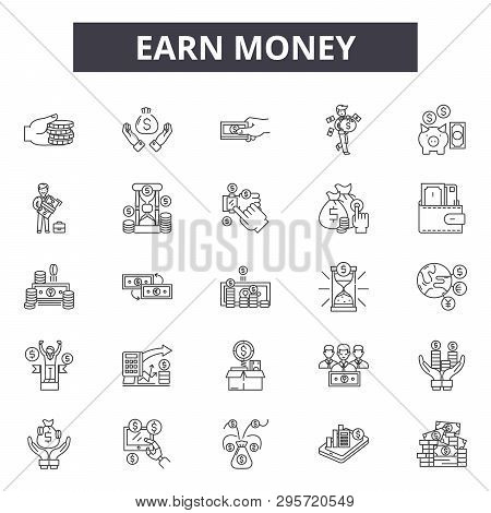Earn Money Line Icons, Signs Set, Vector. Earn Money Outline Concept, Illustration: Money, Bank, Cas