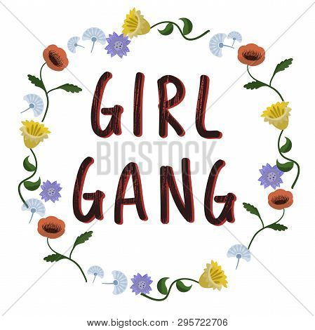 Girl Gang. Hand Lettering Illustration. Inspiring Quote With Floral Frame. Can Be Used For Posters,