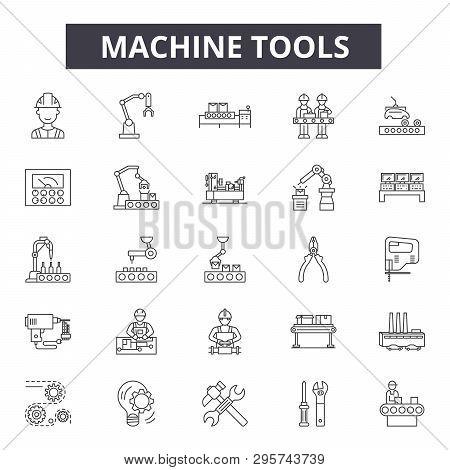 Machine Tools Line Icons, Signs Set, Vector. Machine Tools Outline Concept, Illustration: Machine, I