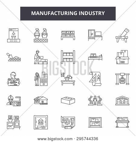 Manufacturing Industry Line Icons, Signs Set, Vector. Manufacturing Industry Outline Concept, Illust