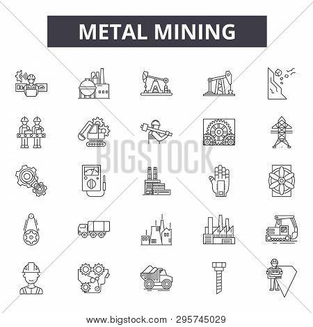 Metal Mining Line Icons, Signs Set, Vector. Metal Mining Outline Concept, Illustration: Metal, Indus