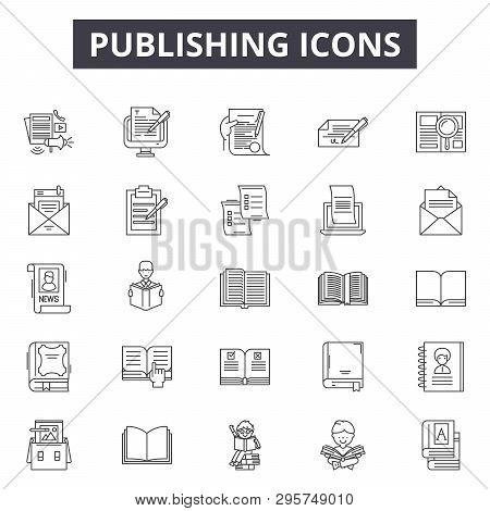 Publishing Line Icons, Signs Set, Vector. Publishing Outline Concept, Illustration: Publish, Educati