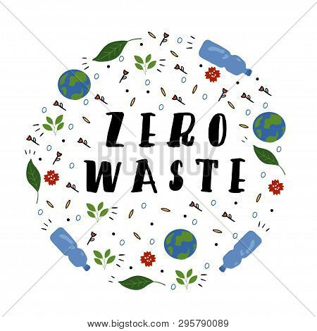 Zero Waste Slogan In A Circle Shape. Eco Concept. Vector Illustration.
