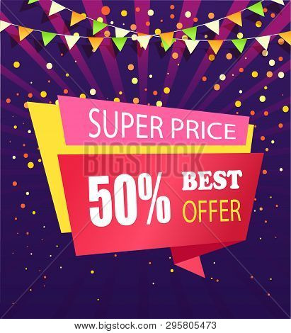 Super Price Best Offer 50 Percent Off Vector Banner Isolated On Purple Backdrop With Confetti And Fl