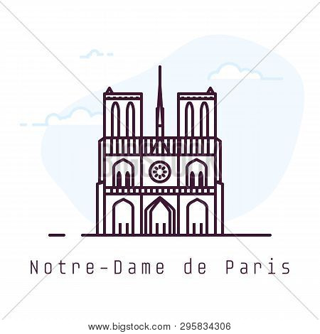 Notre-dame De Paris City Line Style Illustration. Old And Famous Notre-dame De Paris In Paris. Franc
