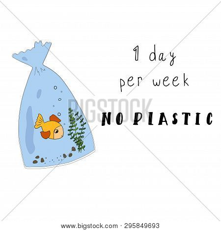 1 Day Per Week No Plastic. No Plastic Concept Illustration With A Motivation Slogan And A Plastic Ba