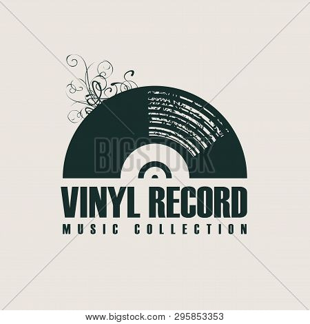 Vector Music Icon Or Logo With Black Vinyl Record In Retro Style With Words Vinyl Record, Music Coll