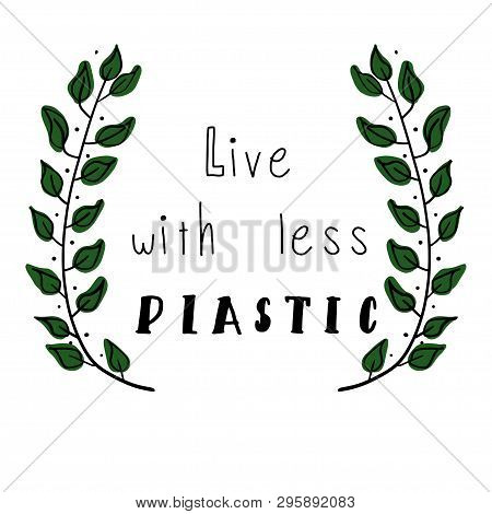 Live With Less Plastic. No Plastic Concept Illustration With A Motivation Slogan And A Plastic Bag W