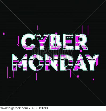 Cyber Monday Sale And Discount Concept Banner In Distorted Glitch Style. Text And Title For Your Cyb