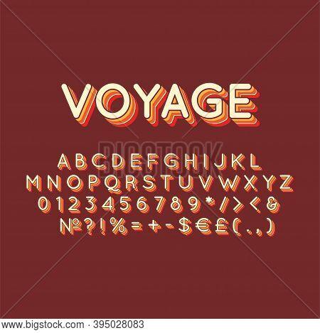 Voyage Vintage 3d Vector Alphabet Set. Retro Bold Font, Typeface. Pop Art Stylized Lettering. Old Sc