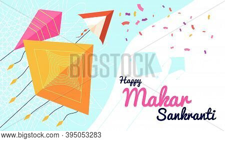 Makar Sankranti Banner. Festival Promotional Poster, Happy Celebration Background With Flying Kites.