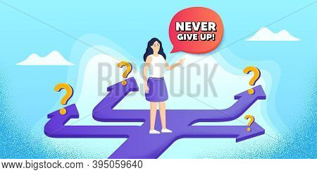 Never Give Up Motivation Quote. Future Path Choice. Search Career Strategy Path. Motivational Slogan