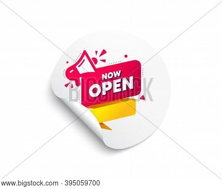 Now Open Banner. Circle Sticker With Offer Banner. Announcement Notice Tag. Megaphone Message Icon.
