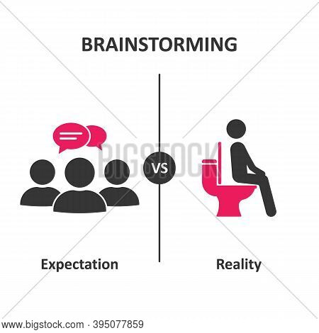 Brainstorming Concept. Expectation Vs Reality. Conference, Discussion Vs Diarrhea.