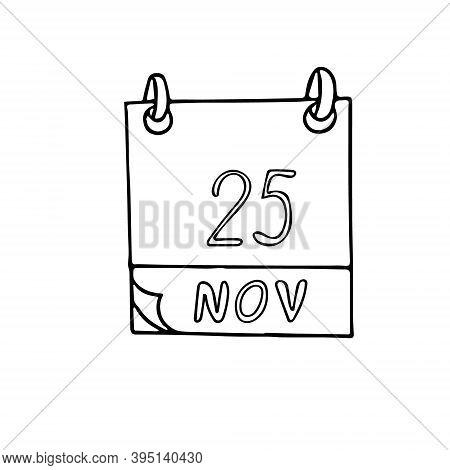 Calendar Hand Drawn In Doodle Style. November 25. International Day For The Elimination Of Violence