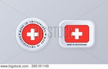 Made In Switzerland. Swiss Made. Switzerland Emblem, Label, Sign, Button, Badge In 3d Style. Flag Of
