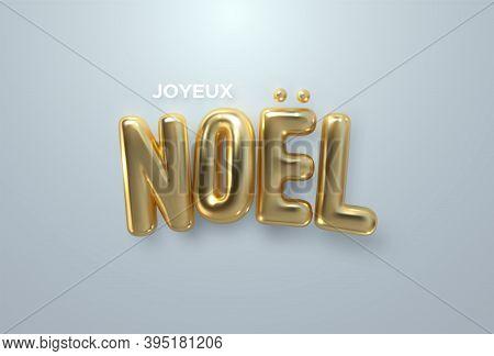 Joyeux Noel. Merry Christmas. Vector Typography Illustration. Holiday Decoration Of Golden Metallic