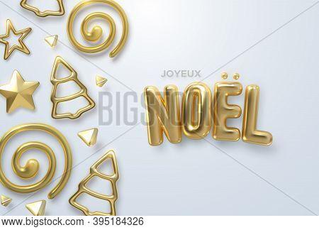 Merry Christmas. Joyeux Noel. Vector Holiday Illustration. Festive Decoration Of Golden Realistic 3d