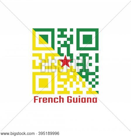 Qr Code Set The Color Of French Guiana Flag, The Green And Yellow With Red Star. Text: French Guiana