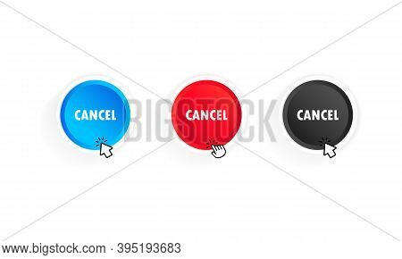 Cancel Button With Cursor. Vector On Isolated White Background. Eps 10.