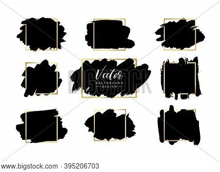 Grunge Vector Backgrounds Set. Hand Drawn Brush Spots With Golden Frames. Ink Brush Strokes, Black P