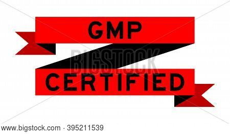 Vintage Red Color Ribbon Banner With Word Gmp (good Manufacuturing Practice) Certified On White Back
