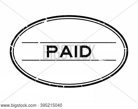 Grunge Black Paid Word Oval Rubber Seal Stamp On White Background