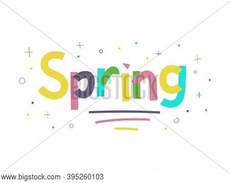 Lettering Spring. Word Spring Isolated On A White Background. Pastel Hand Drawn Concept. Paper Cut C
