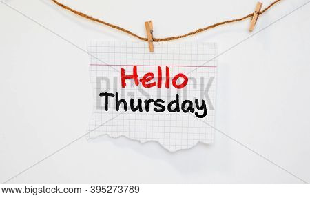 Handwriting Text Hello Thursday. Concept Meaning The Greeting Used To Welcome The Day After Wednesda