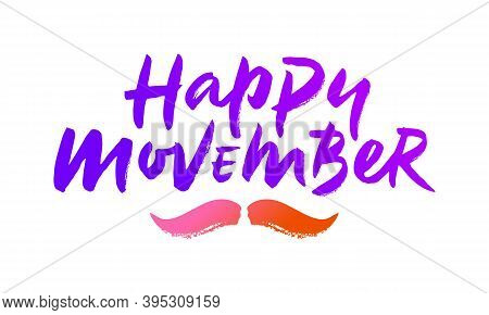 Brush Lettering Of Happy Movember Title. Hand Drawn Calligraphy For Prostate Cancer Awareness Month,