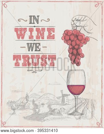 In wine we trust lettering quote phrase design, wine poster with hand drawn graphic illustration of a man hand holding bunch of grapes and glass of wine, raster version