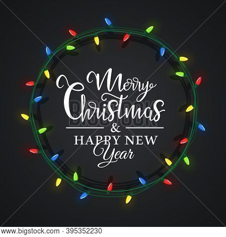 Christmas Light Is Located In A Circle, Inside There Is A Holiday Lettering On A Black Background. C
