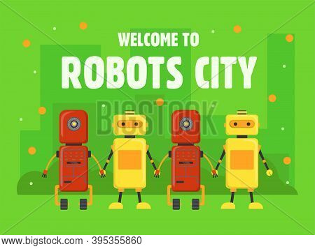 Robots City Cover Design. Humanoids, Cyborgs, Assistants Holding Hands Vector Illustrations With Tex