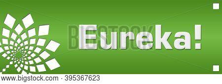 Eureka Text Written Over Green Horizontal Background.