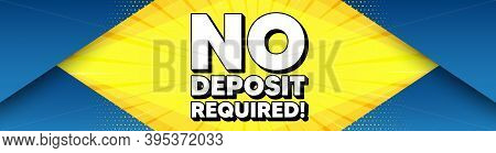 No Deposit Required. Modern Background With Offer Message. Promo Offer Sign. Advertising Promotion S