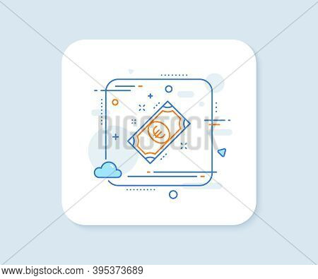 Euro Money Line Icon. Abstract Square Vector Button. Payment Method Sign. Eur Symbol. Euro Money Lin
