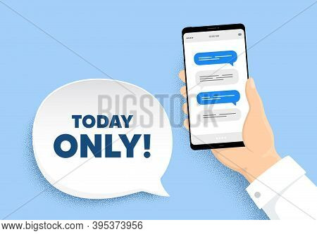 Today Only Sale Symbol. Hand Hold Phone With Chat Messages. Special Offer Sign. Best Price. Today On