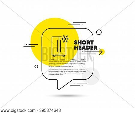Two-chamber Refrigerator Line Icon. Speech Bubble Vector Concept. Fridge With Snowflake Sign. Freeze