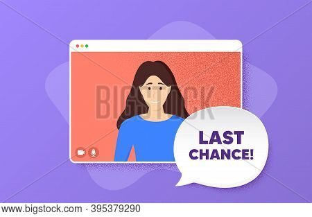 Last Chance Sale. Video Conference Online Call. Special Offer Price Sign. Advertising Discounts Symb