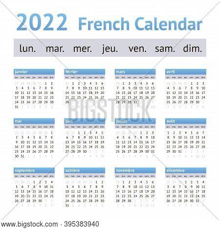 2022 French European Calendar. Weeks Start On Monday