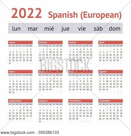 Calendar 2022. European Spanish Calendar. Weeks Start On Monday