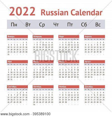 2022 Russian Annual Calendar. Weeks Start On Monday
