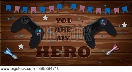 Top View Of A Wooden Table With Sports Equipment. The Inscription Is You Are My Hero. Sports Fan Tab